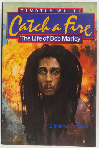 Catch a Fire The Life of Bob Marley Timothy White 1983