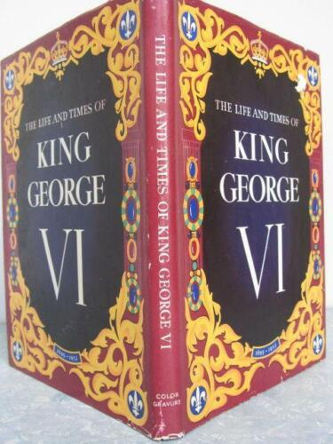The Life and Times of King George VI  1895-1952   First Edition   1952   The ...