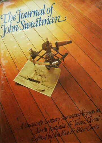 The Journal of John Sweatman: A Nineteenth Century Surveying Voyage in North ...