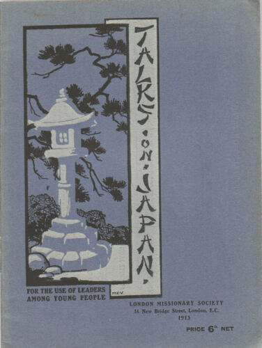 LONDON MISSIONARY SOCIETY / Talks on Japan For the Use of Leaders Among Young