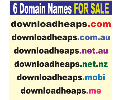 6x Domain Names for Sale, www.downloadheaps.com_.au_nz_net_.me_.mobi <br/> Use best offer instead of Auction