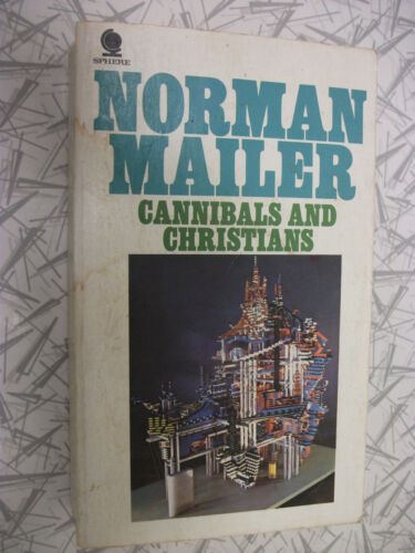 Norman Mailer Cannibals and Christians 1969 Provocative Opinionated Essays