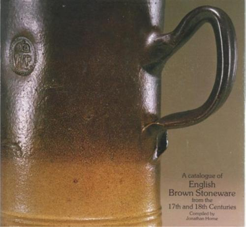Catalogue of English Brown Stoneware 17th and 18th C.