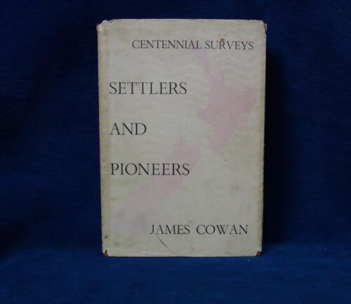 Centennial Surveys Settlers and Pioneers by James Cowan New Zealand History Book