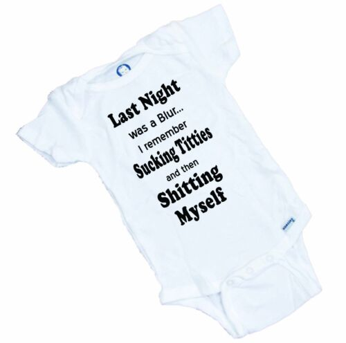 LAST NIGHT was a Blur..... Funny Baby  Onesie or Tee Shirt PERFECT GIFT!