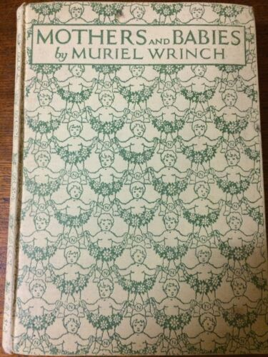 MOTHERS AND BABIES Muriel Wrinch. 1924. Vintage. Baby Care