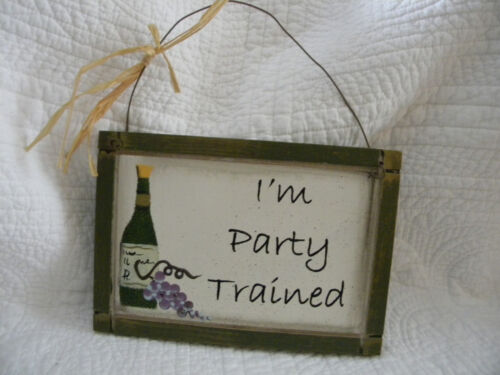 """Wooden """" I'm Party Trained """" Hanging Wall Sign/ EXCELLENT CONDITION 8"""" X 5 1/2"""""""