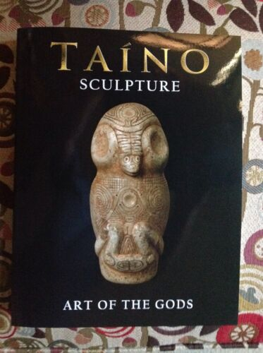 Taino Sculpture, Art Of The Gods, Just Pub. Pre Columbian