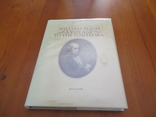 William Bligh - A Voyage to the South Seas - a facsimile edition 1979