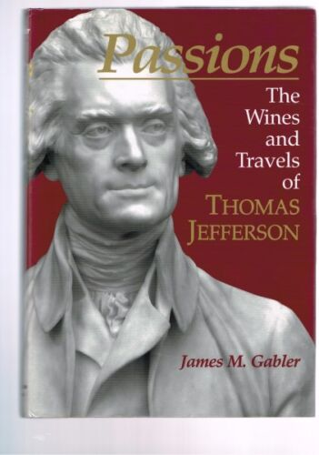 Passions: The Wines and Travels of Thomas Jefferson, James Gabler HBDJ (Signed)