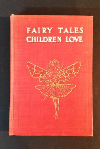 Charles Welsh - Fairy Tales Children Love - hb 1910