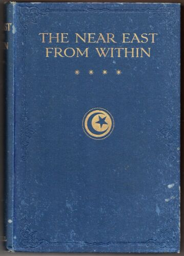 World War I, Turkey, Balkans: The Near East from Within, hardcover, 1915 1st edn