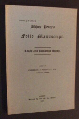 Bishop Percy's Folio Manuscript - Loose & Humorous Songs - Facsimile of 1868 ed