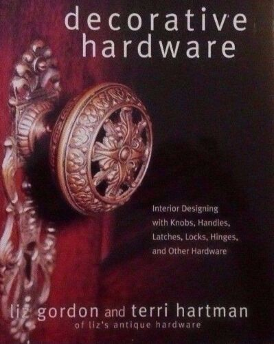 DECORATIVE HARDWARE REFERENCE GUIDE Knob Handle Latch Lock Hinge ++