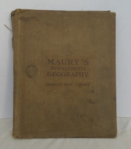 Antique 1881-1907 Maury's New Elements Geography Book Colorful Maps