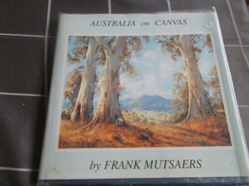 Australia On Canvas by Frank Mutsaers HC signed