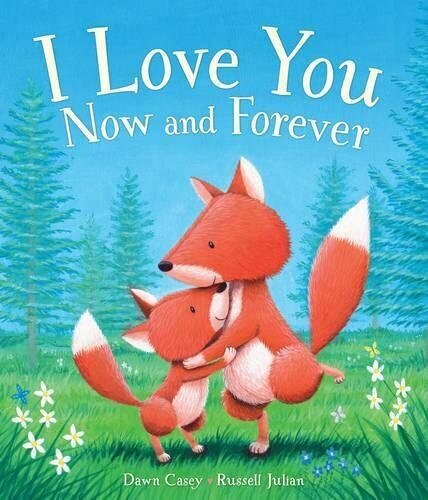 BEDTIME STORYBOOK. I LOVE YOU NOW & FOREVER . GLOSSY PAPERBACK CHILDREN NEW