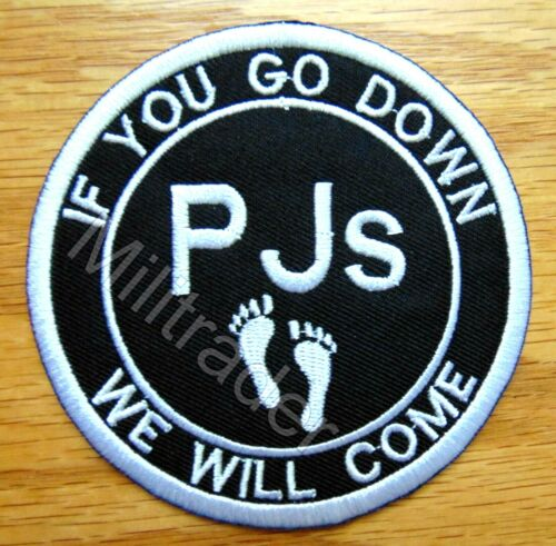 PJ pedro IF U GO DOWN WE WILL COME embroidered badge tag hook patch