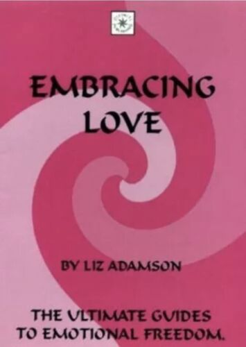 Embracing Love (The ultimate guides to emotional freedom) Adamson, Liz Paperback