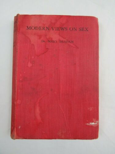 Modern Views on Sex Dr Mary Denham Vintage Book 1942 Edition