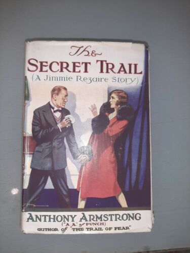 ANTHONY ARMSTRONG THE SECRET TRAIL SECOND EDITION  1929 METHUEN WITH DUST JACKET