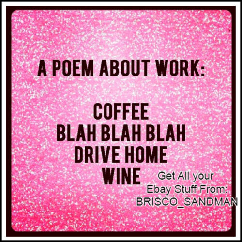 Fridge Fun Refrigerator Magnet A POEM ABOUT WORK: COFFEE, DRIVE HOME, WINE Funny
