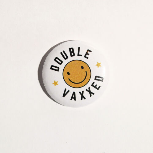Double Vaxxed, vaccine, fully vaccinated, happy face, pin badges 32mm