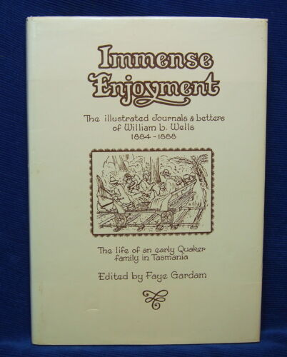 Immense Enjoyment: Illustrated Journals & Letters of William L. Wells 1884-18...