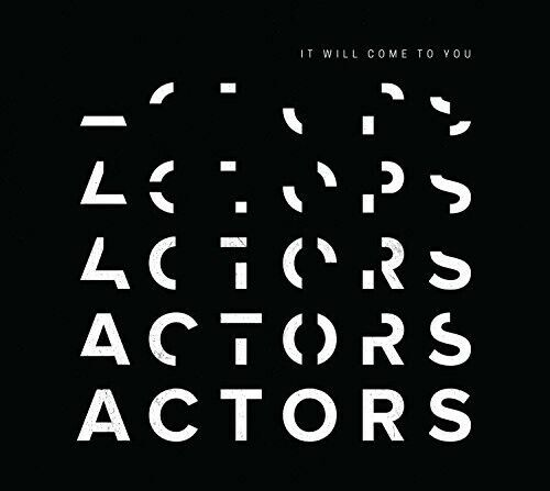 It Will Come To You - Actors (2018, CD NEUF)