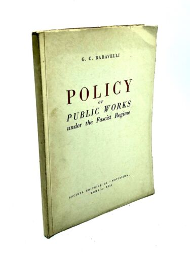 G.C. Baravelli - POLICY OF PUBLIC WORKS UNDER THE FASCIST REGIME