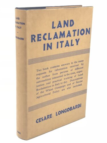 Cesare Longobardi - LAND-RECLAMATION IN ITALY - 1936, P.S. King & Son