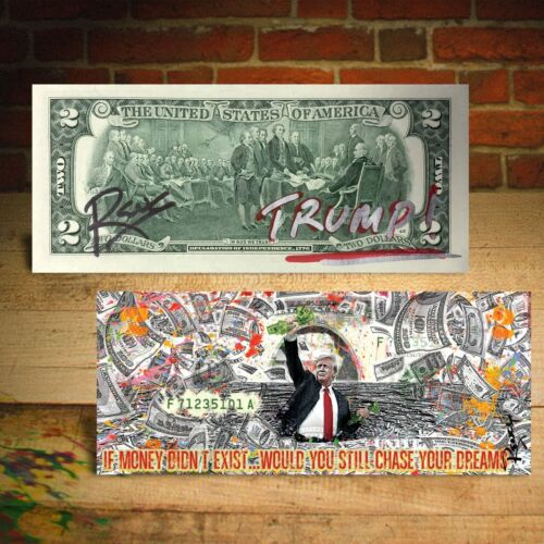 DONALD TRUMP Money and Dreams Genuine $2 U.S. Bill Pop Art - SIGNED by Rency