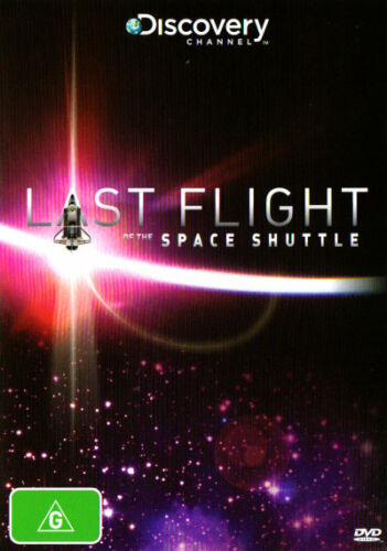 Last Flight of the Space Shuttle (Discovery Channel)  - DVD - NEW Region 4