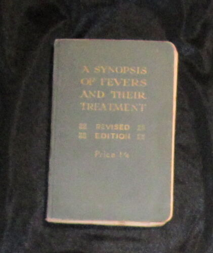 A Synopsis of Fevers and their Treatment Revised Edition 1938 Virol