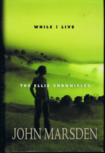 While I Live The Ellie Chronicles by John Marsden Hardback dust jacket