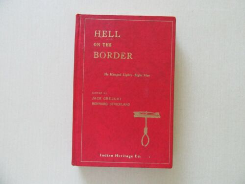 """Hell on the Border by Jack Gregory - """"Hanging Judge"""" - Limited ed.,1971 - Signed"""