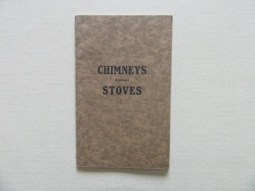 Chimneys versus Stoves by Miles Advertising, MN, 1906 - Rare