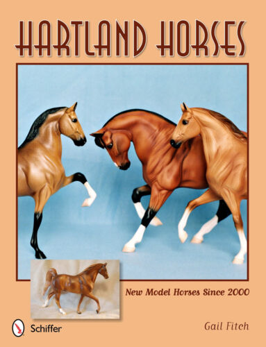 Hartland Horses: New Models Since 2000 (thru 2012) guide book [s] by Gail Fitch
