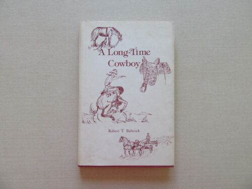Long-time Cowboy by Robert Babcock - Scarce Signed 1st ed. - Word Services, 1978
