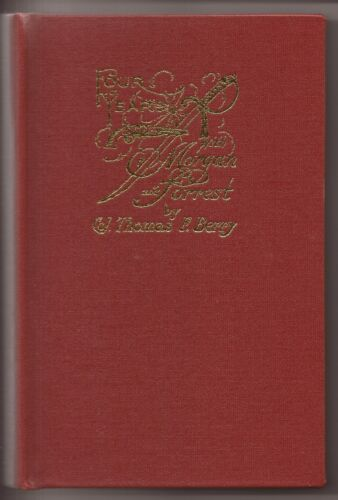 Four Years with Morgan and Forrest by Col. Thomas F. Berry (Reprint)Books - 13959