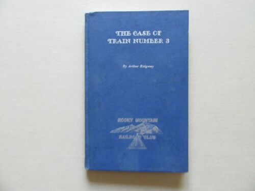 The Case of Train Number 3 by Arthur Ridgeway - Rocky Mountain RR Club, 1956