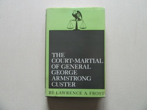 The Court-Martial of General George A. Custer - U. of Oklahoma Press - Signed