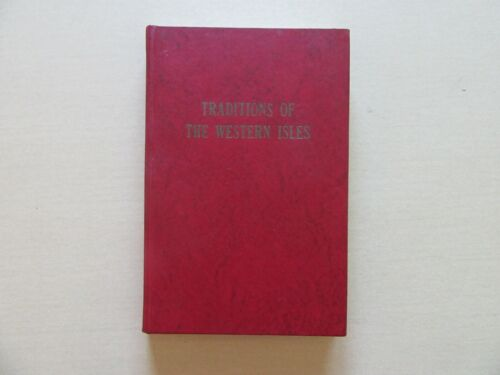 The Morrison Manuscript: Traditions of the Western Isles by Donald Morrison 1975