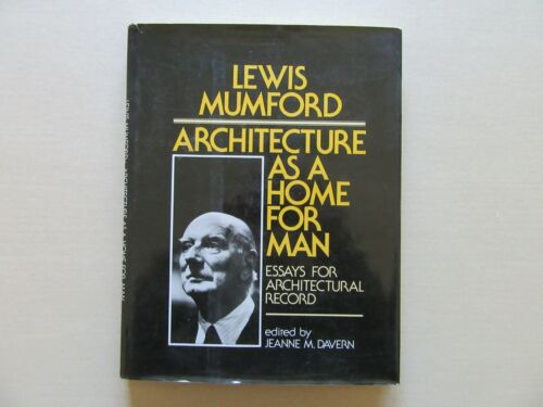 Architecture as a Home for Man by Lewis Mumford - Architectural Record Bks, 1975