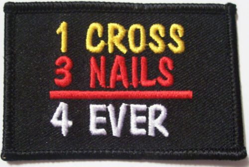 ONE CROSS - THREE NAILS = FOREVER  - CHRISTIAN PATCHOther Militaria - 135