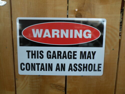 """Custom """"Garage May Contain A$$hole"""" Mancave Sign"""