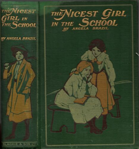 Vintage ANGELA BRAZIL - THE NICEST GIRL IN THE SCHOOL (HC; 1st Ed; 1910)