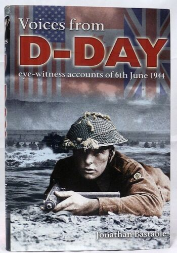 JONATHAN BASTABLE Voices from D-Day - Hardcover