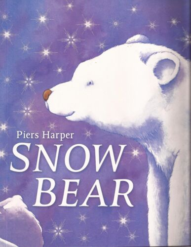 SNOW BEAR By Piers Harper Children's Reading Picture Story Book 2015 New