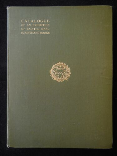 CATALOGUE OF ILLUMINATED AND PAINTED MANUSCRIPTS - 1892 [1st Ed] Grolier